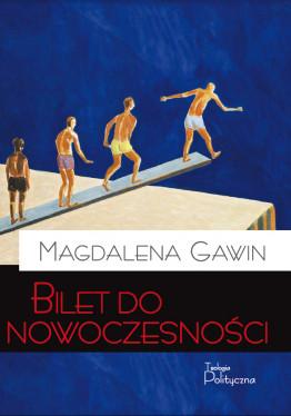 Magdalena Gawin, Bilet do nowoczesności