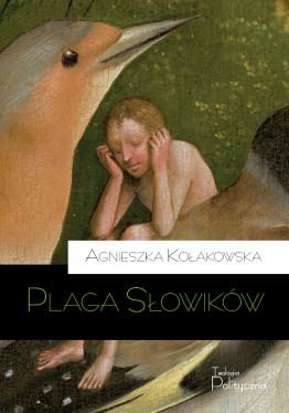 Agnieszka Kołakowska, Plaga słowików