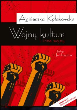 Agnieszka Kołakowska, Wojny kultur i inne wojny