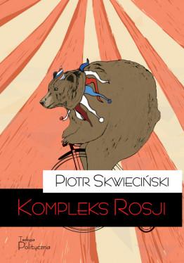 Piotr Skwieciński, Kompleks Rosji