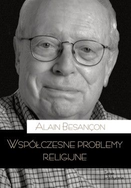 Alain Besancon, Współczesne problemy religijne