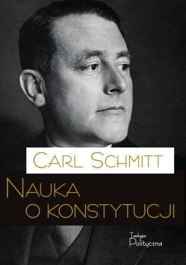 Carl Schmitt, Nauka o konstytucji