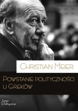 Christian Meier, Powstanie polityczności u Greków