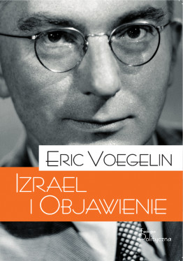 Eric Voegelin, Izrael I Objawienie