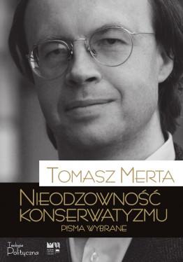 Tomasz Merta, Nieodzowność konserwatyzmu
