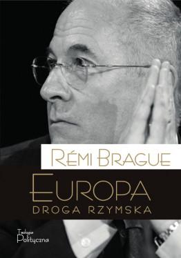 Remi Brague, Europa, droga...