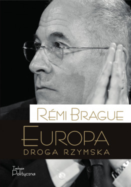 Remi Brague, Europa, droga rzymska