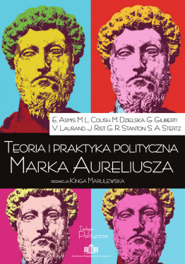 Teoria i praktyka polityczna Marka Aureliusza