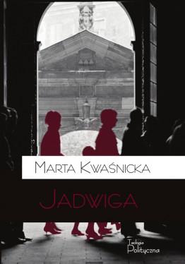 Marta Kwaśnicka, Jadwiga