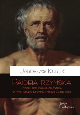 Jarosław Kurek, Paideia rzymska