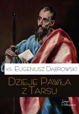 Ks. Eugeniusz Dąbrowski, Dzieje Pawła z Tarsu
