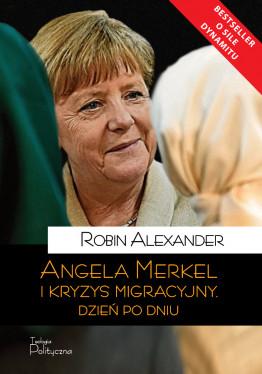 Robin Alexander, Angela Merkel i kryzys migracyjny. Dzień...