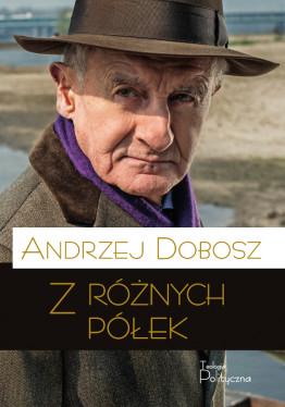 Andrzej Dobosz, Z różnych półek