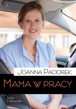 Joanna Paciorek, Mama w pracy