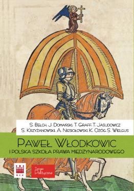 Paweł Włodkowic i polska szkoła prawa międzynarodowego