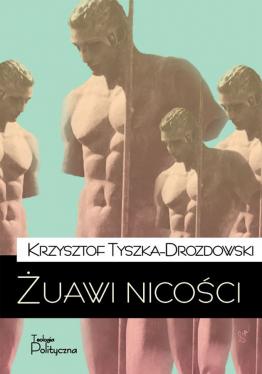 Krzysztof Tyszka-Drozdowski, Żuawi nicości