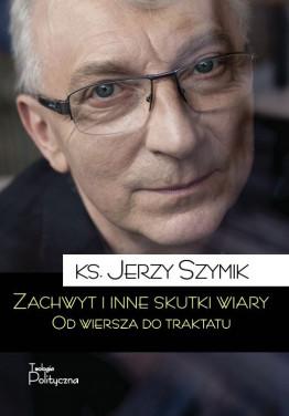 ks. Jerzy Szymik, Zachwyt i inne skutki wiary