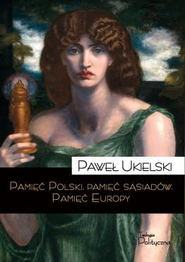 Paweł Ukielski, Pamięć...