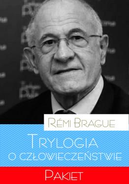 PAKIET//Rémi Brague//Trylogia o człowieczeństwie//t. 1-3
