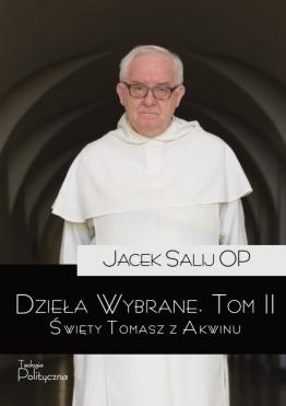 Jacek Salij OP, Dzieła wybrane, Święty Tomasz z Akwinu