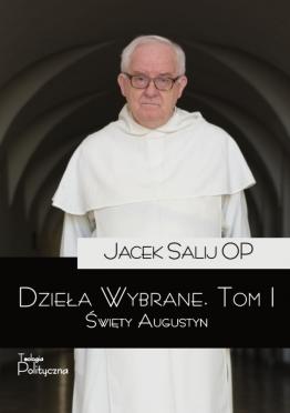 Jacek Salij OP, Dzieła wybrane, Święty Augustyn