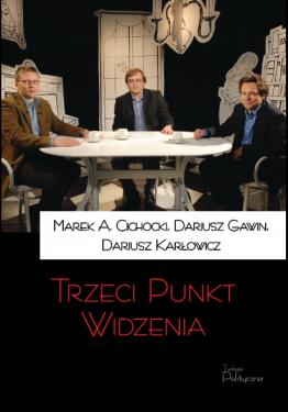 Marek A. Cichocki, Dariusz Gawin, Dariusz Karłowicz,...