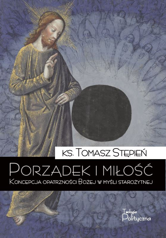 ks. Tomasz Stępień, Porządek i miłość