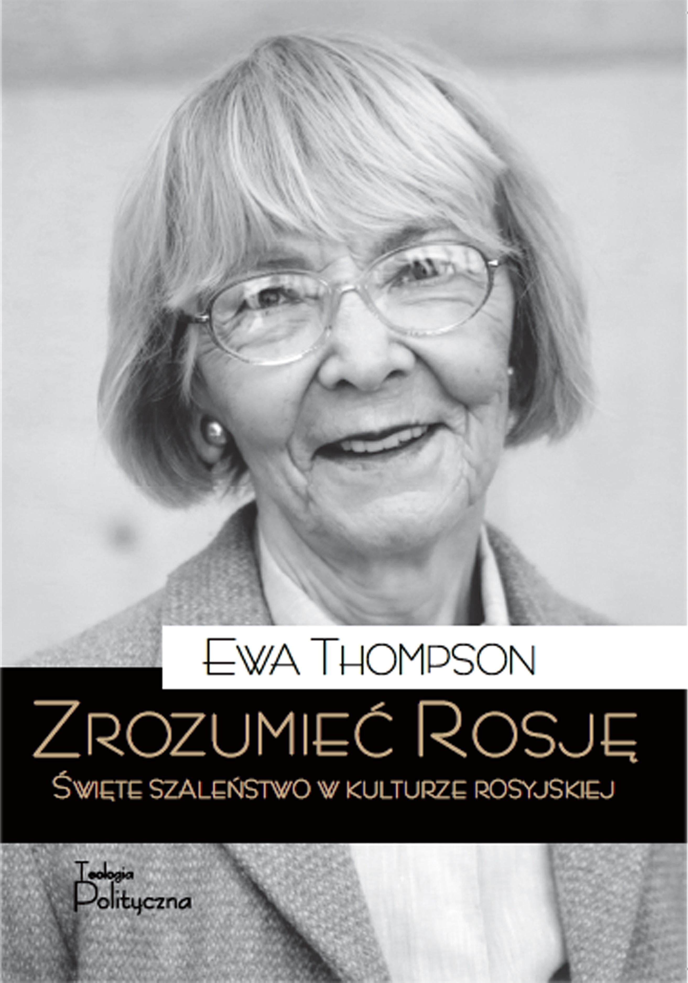 Ewa Thompson, Zrozumieć Rosję