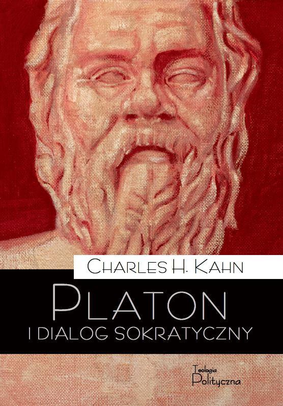 Charles H. Kahn, Platon i dialog sokratyczny. Wykorzystanie literackiej formy na użytek filozofii